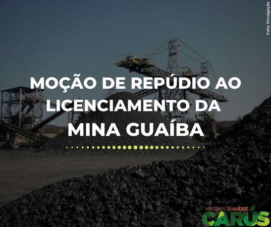 Moção de repúdio a Mina Guaíba